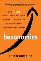 Bezonomics: How Amazon Is Changing Our Lives And What The World's Best Companies Are Learning From…
