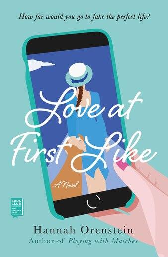 Love at First Like: A Novel by Hannah Orenstein