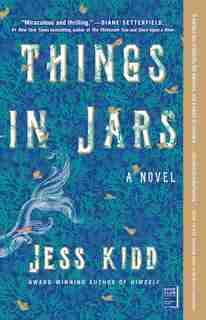Things In Jars: A Novel by Jess Kidd