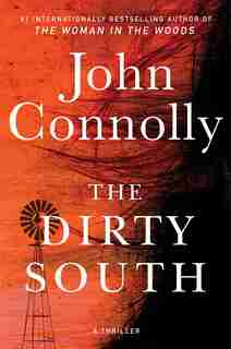 The Dirty South: A Thriller by John Connolly