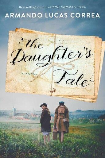 The Daughter's Tale: A Novel by Armando Lucas Correa