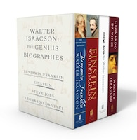Walter Isaacson: The Biographies of Geniuses: Benjamin Franklin, Einstein, Steve Jobs, and Leonardo…