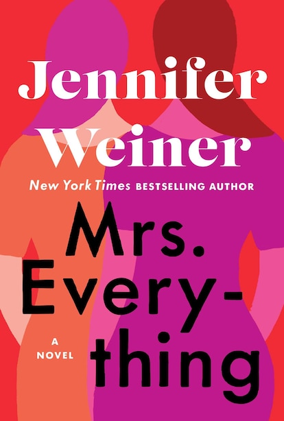 Mrs. Everything: A Novel by Jennifer Weiner