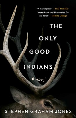 Book The Only Good Indians by Stephen Graham Jones