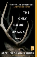 The Only Good Indians: A Novel