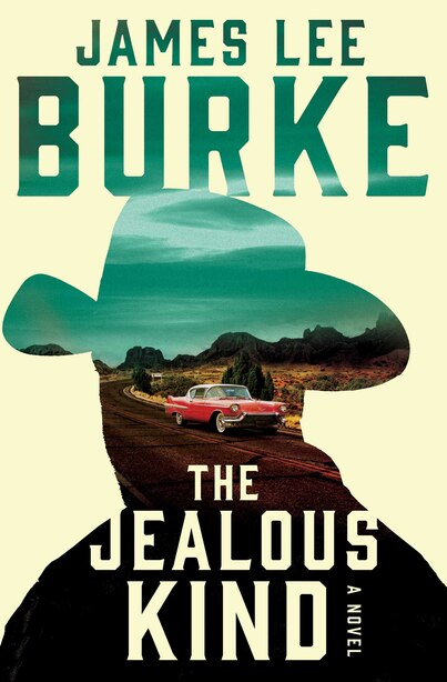 The Jealous Kind: A Novel by James Lee Burke