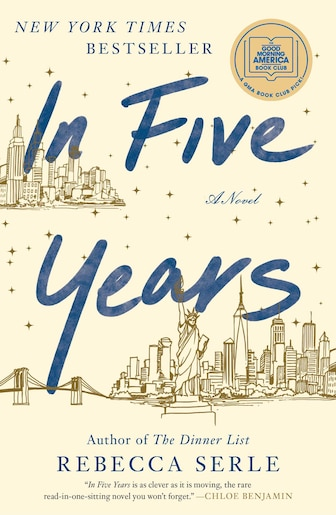 In Five Years: A Novel by Rebecca Serle