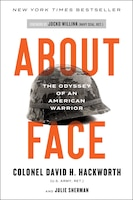 About Face: The Odyssey Of An American Warrior
