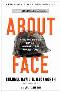 About Face: The Odyssey Of An American Warrior by David H. Hackworth