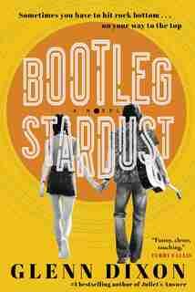 Bootleg Stardust: A Novel by Glenn Dixon