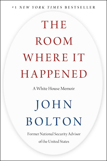 The Room Where It Happened: A White House Memoir by John Bolton