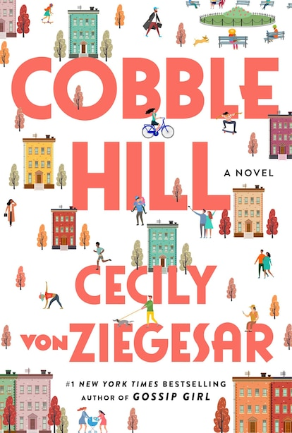Cobble Hill: A Novel by Cecily von Ziegesar