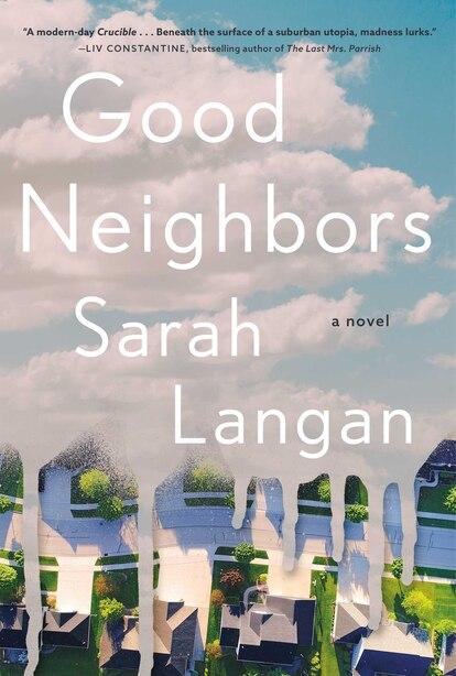 Good Neighbors: A Novel by Sarah Langan
