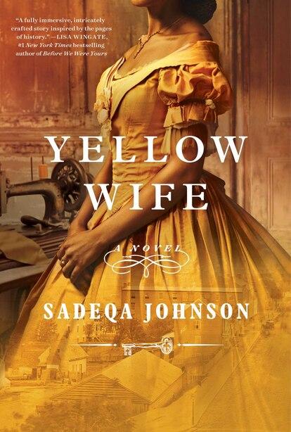 Yellow Wife: A Novel by Sadeqa Johnson