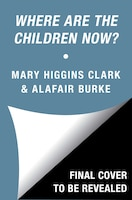 Where Are The Children Now?: Book Two
