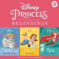 Disney Princess Beginnings: Cinderella, Belle & Ariel: Cinderella Takes The Stage, Belle's…