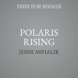 Polaris Rising: A Novel by Jessie Mihalik