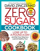 Zero Sugar Cookbook: 150+ Delicious Recipes To Ignite Your Fat-burning Furnace And Stay Lean For…
