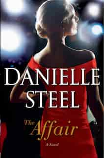 The Affair: A Novel by DANIELLE STEEL
