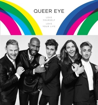 Queer Eye: Love Yourself. Love Your Life. by Antoni Porowski