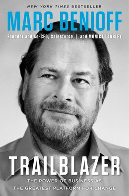Book Trailblazer: The Power Of Business As The Greatest Platform For Change by Marc Benioff