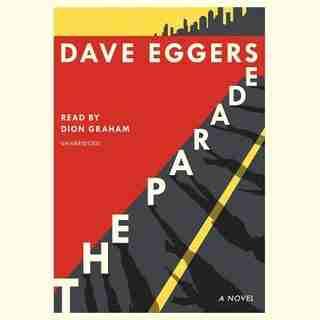 The Parade: A Novel by DAVE EGGERS