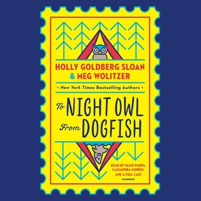 To Night Owl From Dogfish by Holly Goldberg Sloan