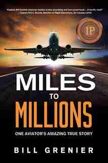 Miles to Millions by Bill Grenier