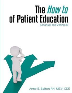 The How To of Patient Education by Anne Belton