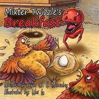 Mixter Twizzle's Breakfast