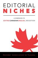 Editorial Niches: A Companion to Editing Canadian English, 3rd Edition
