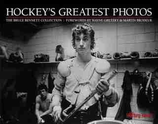 The Hockey News: Hockey's Greatest Photos: The Bruce Bennett Collection by The Hockey News