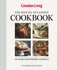 The Special Occasions Cookbook: 250+ Recipes for memorable gatherings