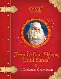 Twenty-Four Sleeps Until Santa: A countdown to Christmas