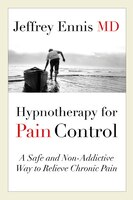 Hypnotherapy For Pain Control: A Safe And Non-addictive Way To Relieve Chronic Pain