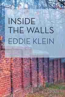 Inside the Walls by Eddie Klein