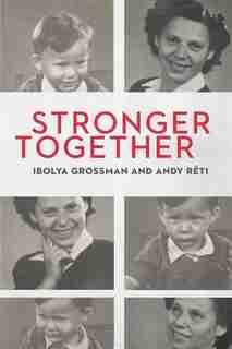 Stronger Together by Ibolya Grossman