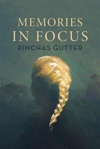 Memories in Focus by Pinchas Gutter