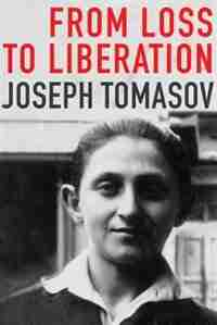 From Loss to Liberation by Joseph Tomasov
