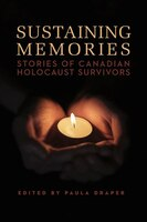 Sustaining Memories: Stories of Canadian Holocaust Survivors