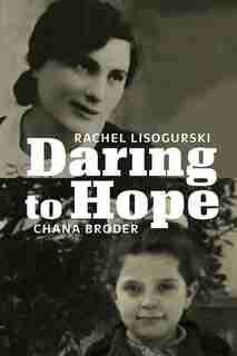 Daring To Hope by Rachel Lisogurski