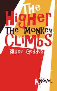The Higher The Monkey Climbs by Bruce Geddes