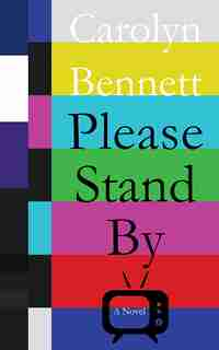 Please Stand By by Carolyn Bennett