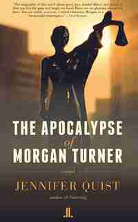The Apocalypse Of Morgan Turner by Jennifer Quist