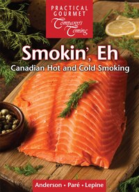 Smokin', Eh: Canadian Hot and Cold Smoking