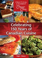 Celebrating 150 Years of Canadian Cuisine