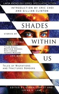 Shades Within Us: Tales of Migrations and Fractured Borders by Seanan Mcguire