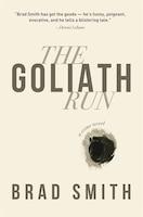 The Goliath Run: A Novel