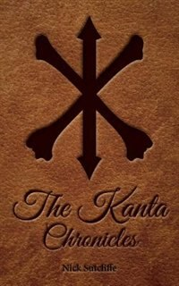 The Kanta Chronicles by Nick Sutcliffe