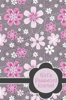Girls Password Journal: Combination Internet Address Book and Password Log With Pages to Record…